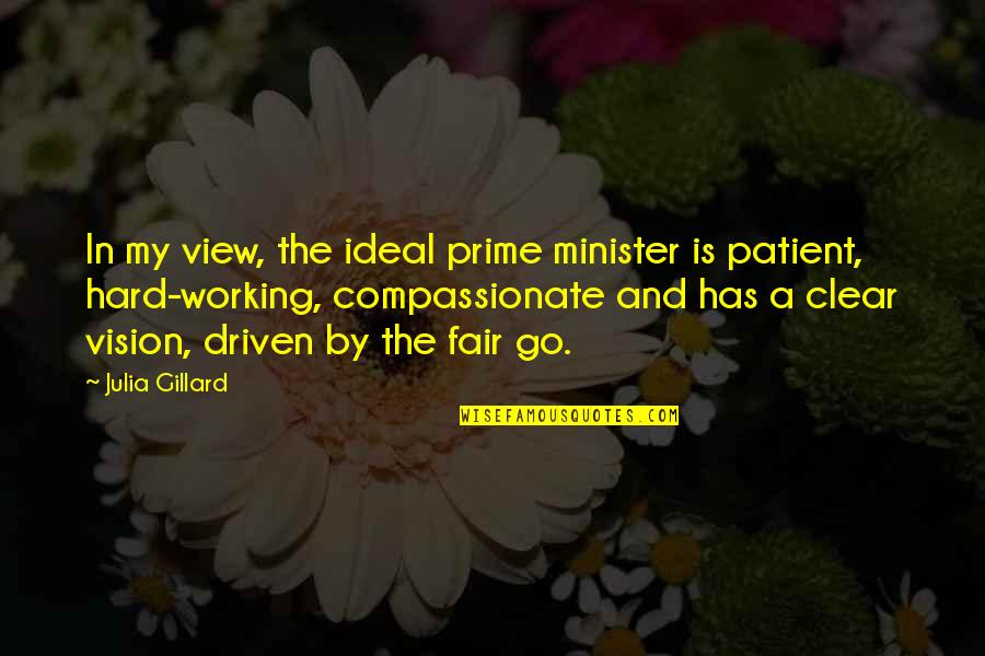 Working Hard Quotes By Julia Gillard: In my view, the ideal prime minister is