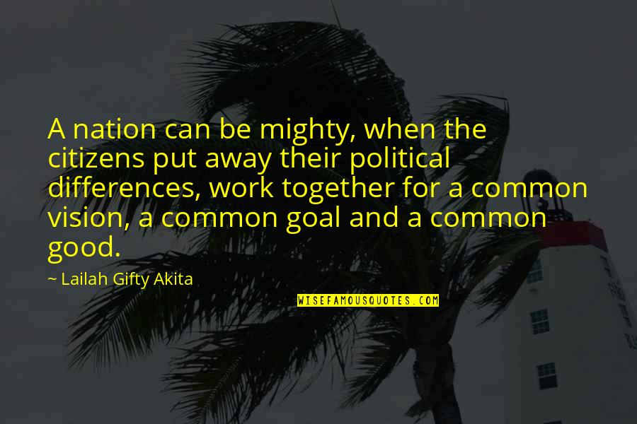 Working Hard Quotes By Lailah Gifty Akita: A nation can be mighty, when the citizens
