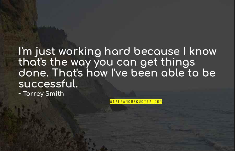 Working Hard To Be Successful Quotes By Torrey Smith: I'm just working hard because I know that's