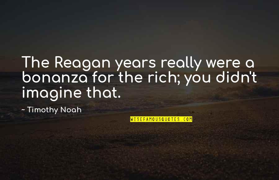 Working Hard To Get Better Quotes By Timothy Noah: The Reagan years really were a bonanza for