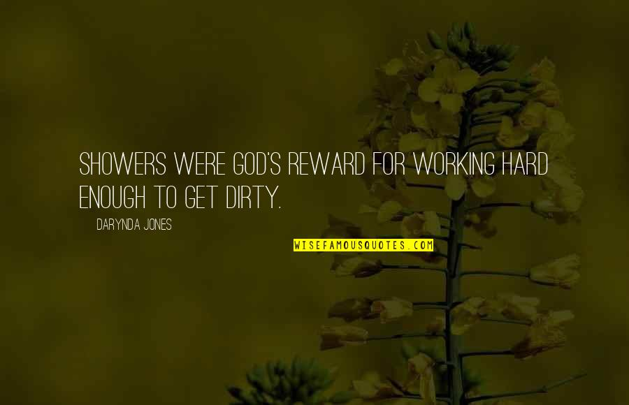 Working Too Hard Quotes By Darynda Jones: Showers were God's reward for working hard enough