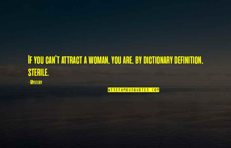 Working With Difficult Coworkers Quotes By Mystery: If you can't attract a woman, you are,