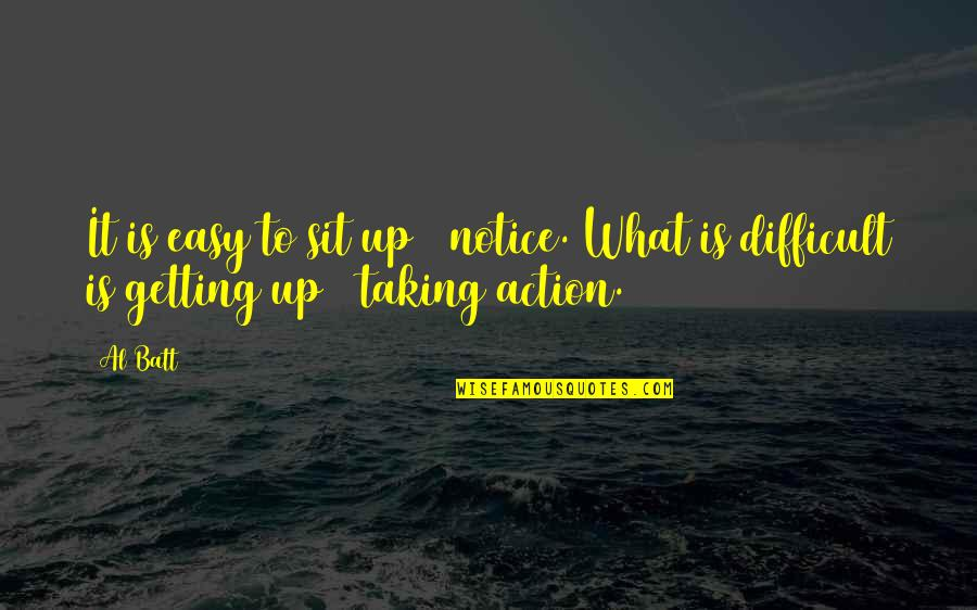 Working Your Life Away Quotes By Al Batt: It is easy to sit up & notice.
