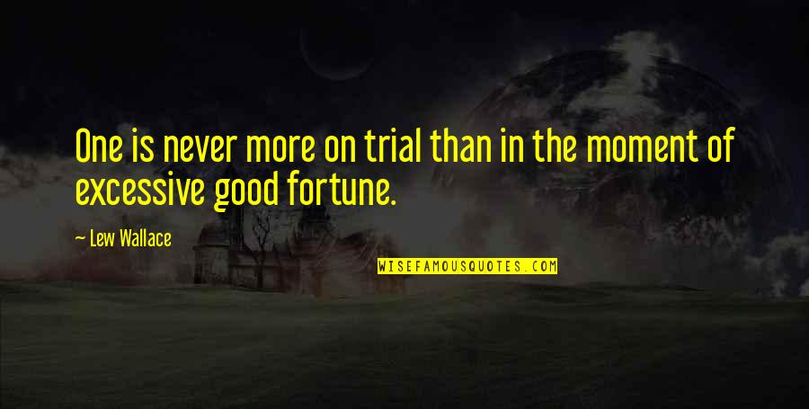 Working Your Life Away Quotes By Lew Wallace: One is never more on trial than in