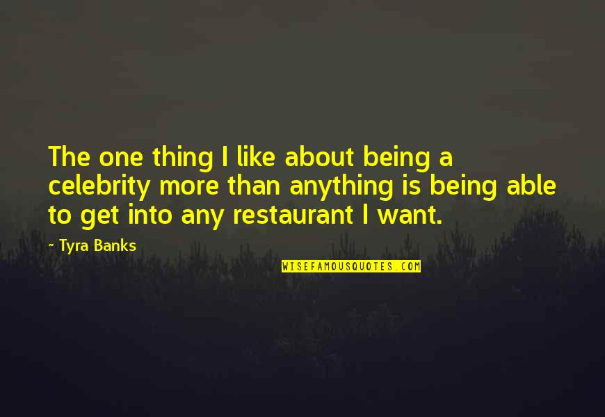 Working Your Life Away Quotes By Tyra Banks: The one thing I like about being a