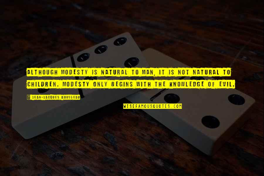 Workout Therapy Quotes By Jean-Jacques Rousseau: Although modesty is natural to man, it is