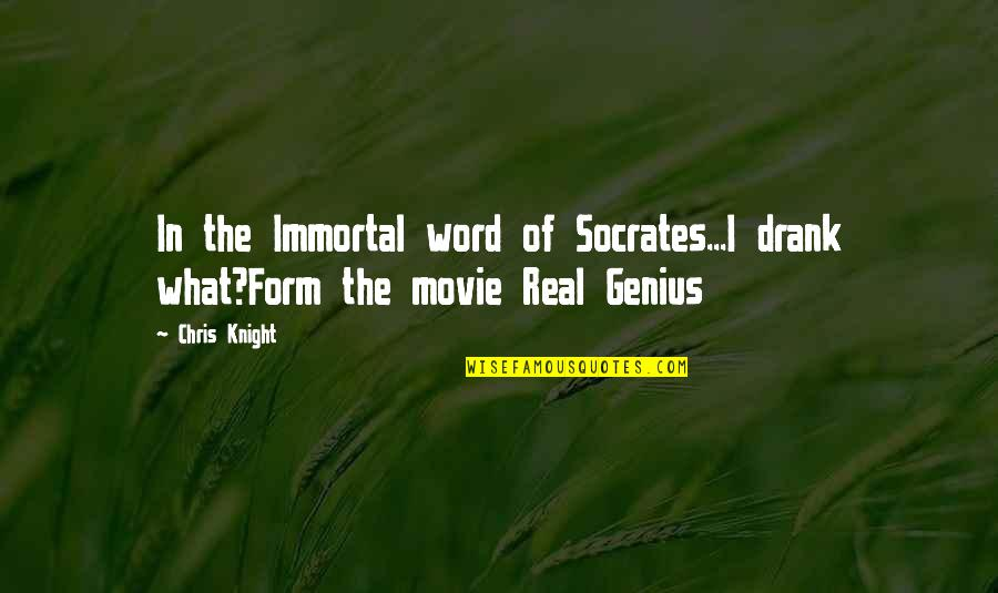 Workplace Sayings Quotes By Chris Knight: In the Immortal word of Socrates...I drank what?Form