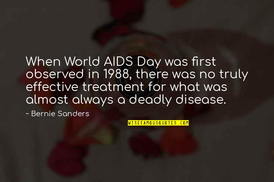World Aids Day Quotes By Bernie Sanders: When World AIDS Day was first observed in