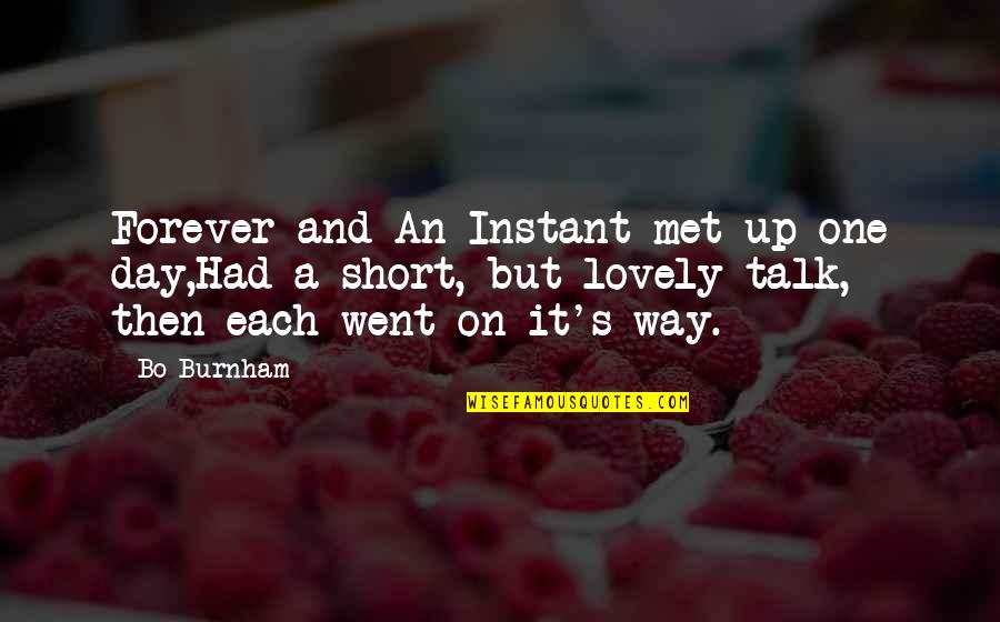 World Aids Day Quotes By Bo Burnham: Forever and An Instant met up one day,Had