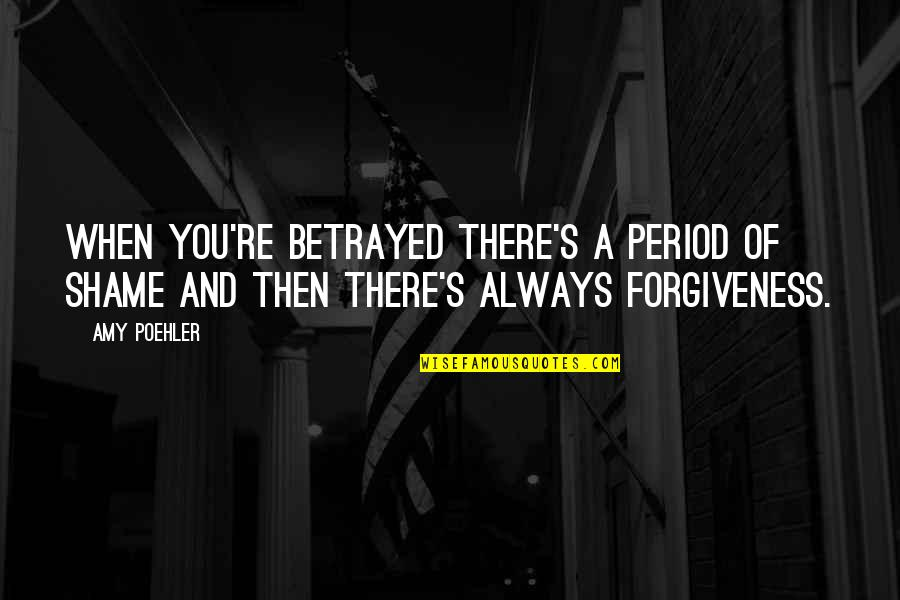 World Aids Day Sayings Quotes By Amy Poehler: When you're betrayed there's a period of shame