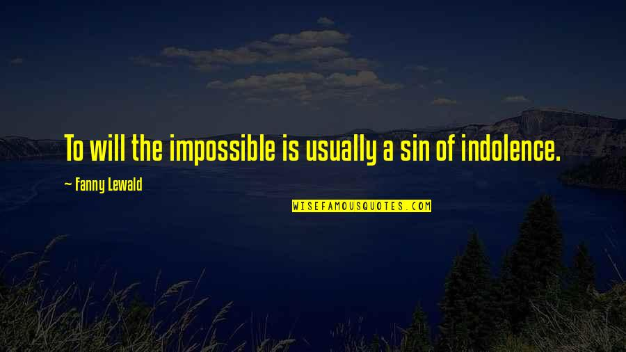 World Aids Day Sayings Quotes By Fanny Lewald: To will the impossible is usually a sin