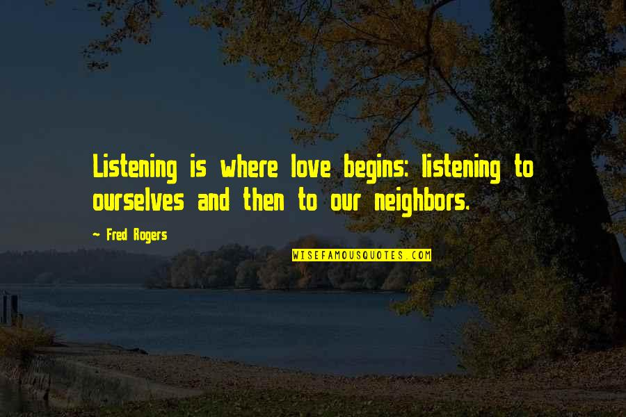 World Aids Day Sayings Quotes By Fred Rogers: Listening is where love begins: listening to ourselves
