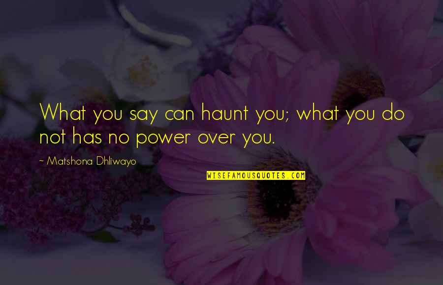 World Aids Day Sayings Quotes By Matshona Dhliwayo: What you say can haunt you; what you