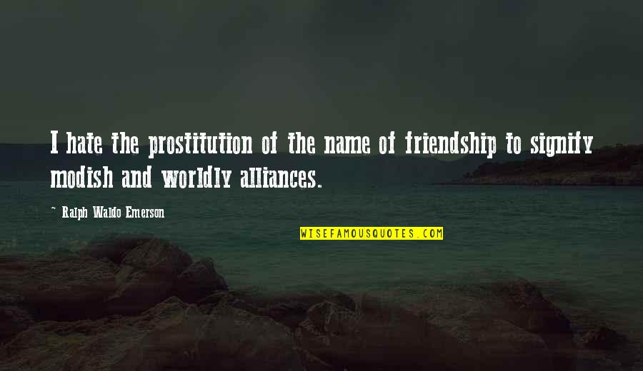 World Aids Day Sayings Quotes By Ralph Waldo Emerson: I hate the prostitution of the name of