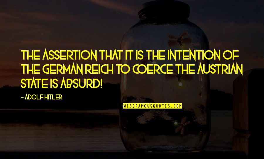 World At War German Quotes By Adolf Hitler: The assertion that it is the intention of