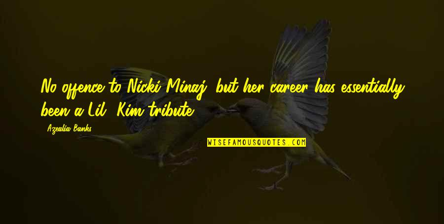 World At War German Quotes By Azealia Banks: No offence to Nicki Minaj, but her career