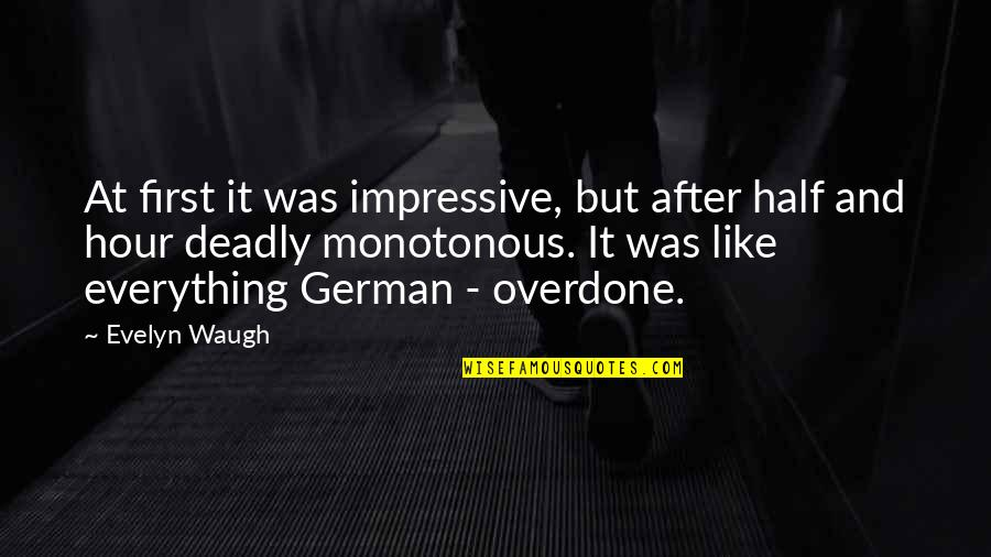 World At War German Quotes By Evelyn Waugh: At first it was impressive, but after half