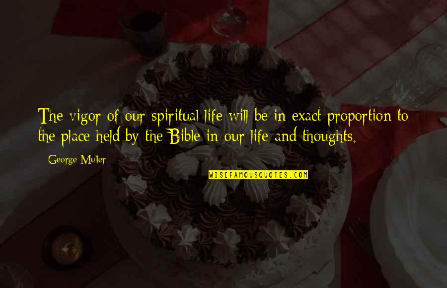 World At War German Quotes By George Muller: The vigor of our spiritual life will be