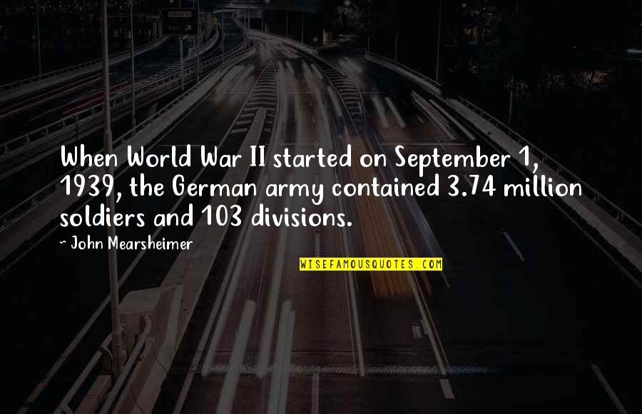 World At War German Quotes By John Mearsheimer: When World War II started on September 1,