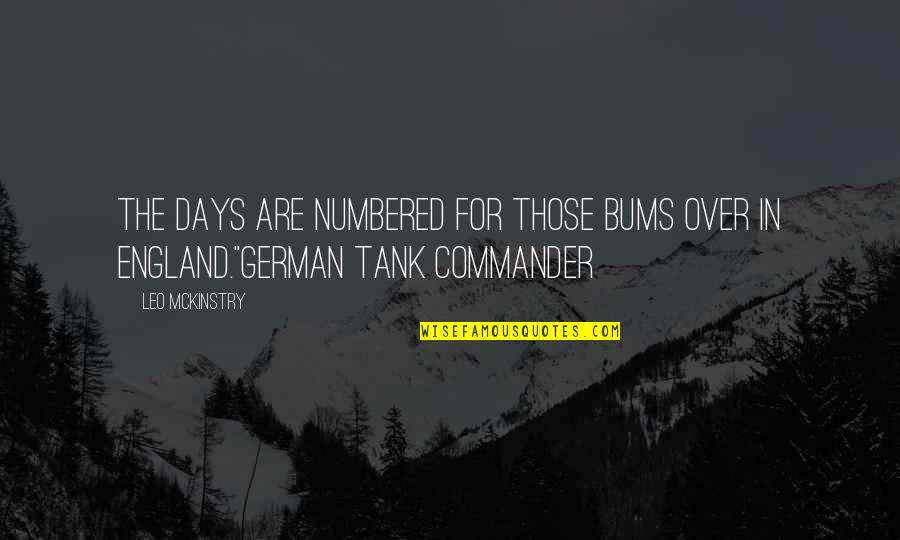 World At War German Quotes By Leo McKinstry: The days are numbered for those bums over