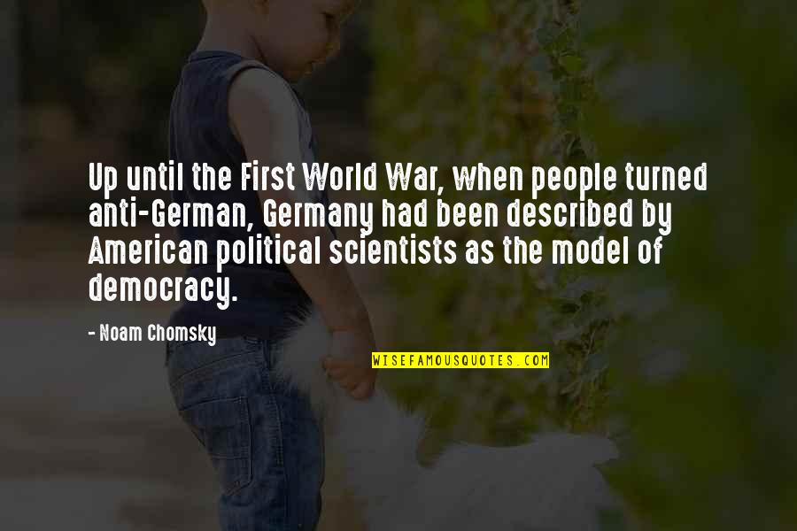 World At War German Quotes By Noam Chomsky: Up until the First World War, when people