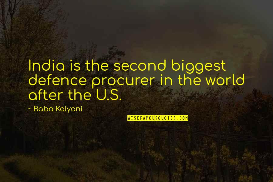World Biggest Quotes By Baba Kalyani: India is the second biggest defence procurer in
