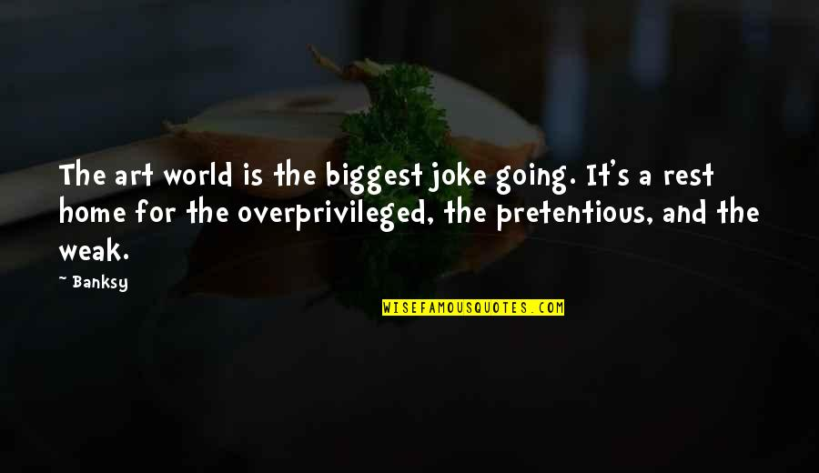World Biggest Quotes By Banksy: The art world is the biggest joke going.