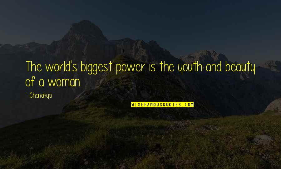 World Biggest Quotes By Chanakya: The world's biggest power is the youth and
