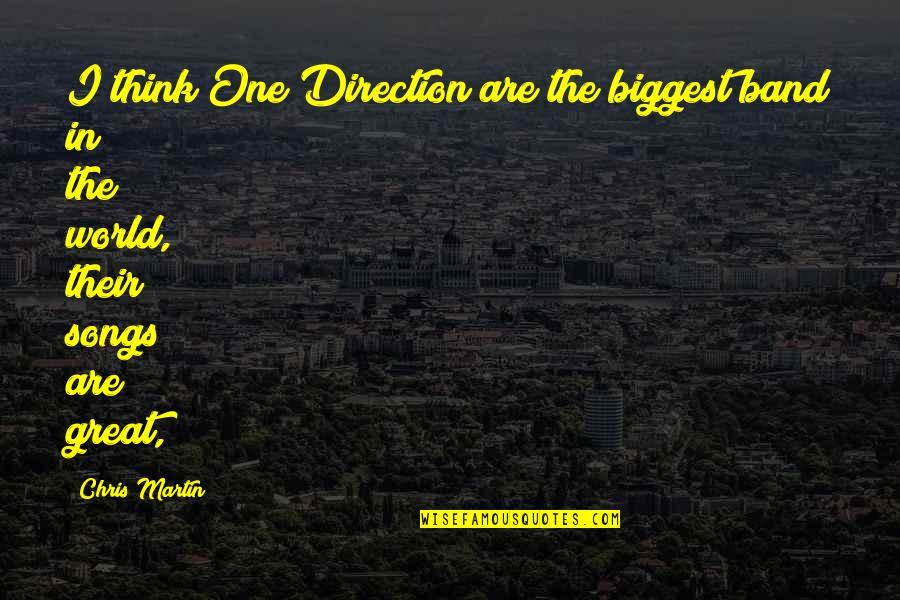 World Biggest Quotes By Chris Martin: I think One Direction are the biggest band