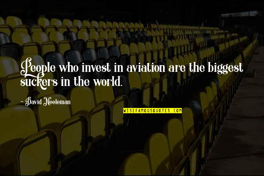 World Biggest Quotes By David Neeleman: People who invest in aviation are the biggest