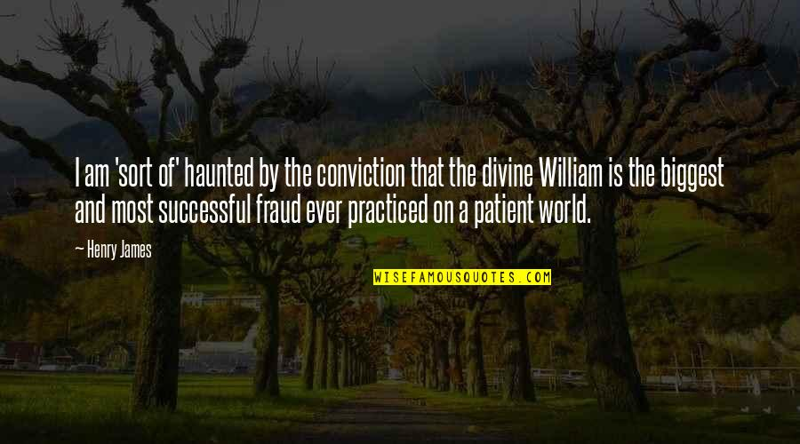 World Biggest Quotes By Henry James: I am 'sort of' haunted by the conviction