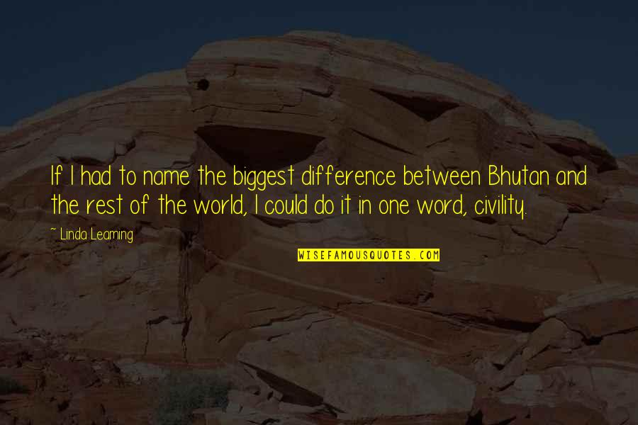 World Biggest Quotes By Linda Leaming: If I had to name the biggest difference