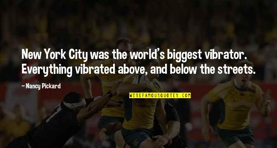 World Biggest Quotes By Nancy Pickard: New York City was the world's biggest vibrator.