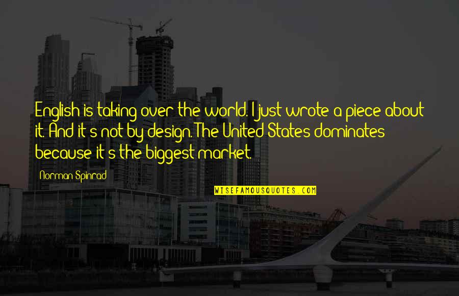 World Biggest Quotes By Norman Spinrad: English is taking over the world. I just