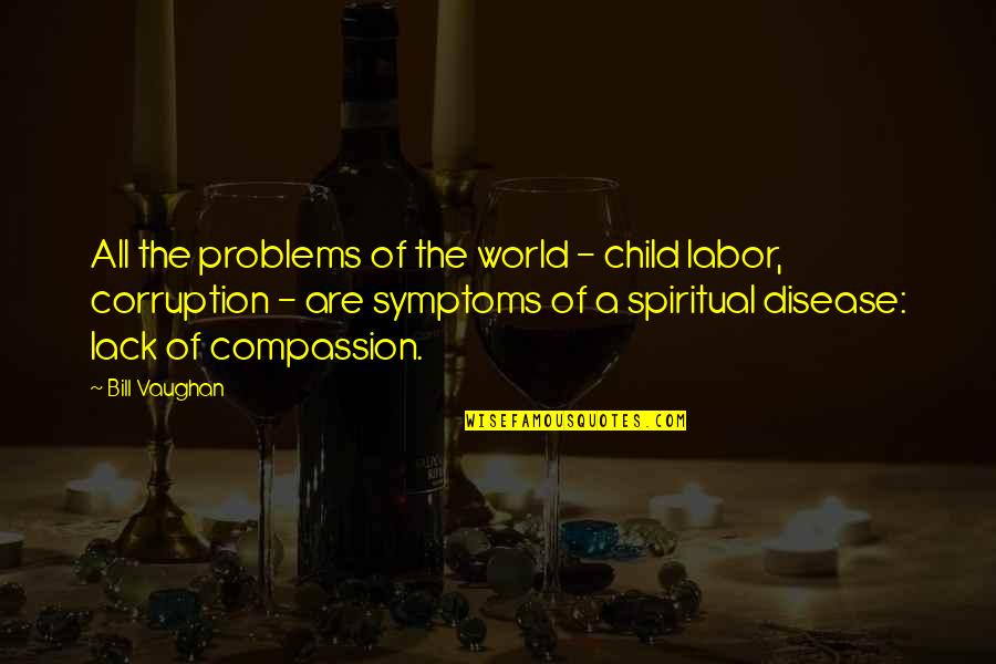 World Corruption Quotes By Bill Vaughan: All the problems of the world - child