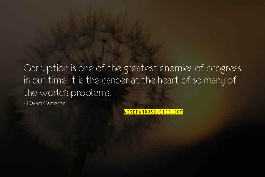 World Corruption Quotes By David Cameron: Corruption is one of the greatest enemies of