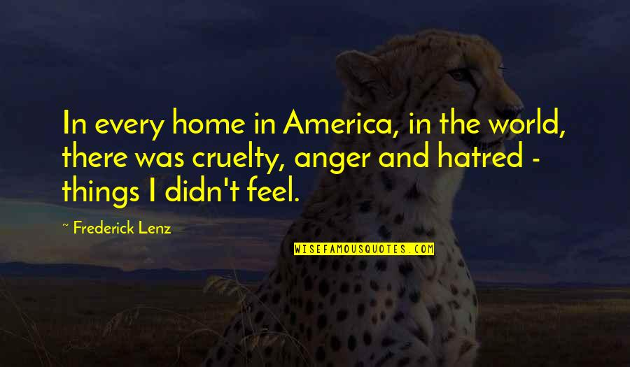 World Cruelty Quotes By Frederick Lenz: In every home in America, in the world,