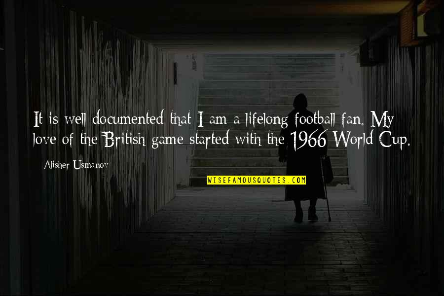 World Cup Quotes By Alisher Usmanov: It is well documented that I am a