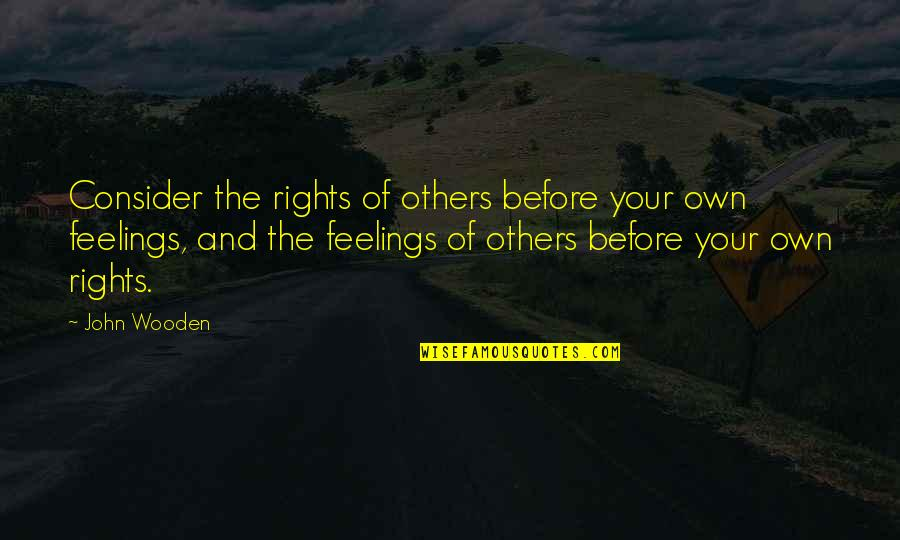 World Disabled Day Quotes By John Wooden: Consider the rights of others before your own