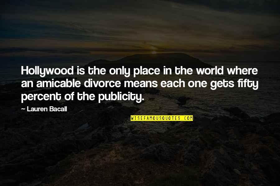 World Is Mean Quotes By Lauren Bacall: Hollywood is the only place in the world
