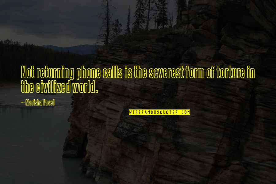 World Is Quotes By Marisha Pessl: Not returning phone calls is the severest form