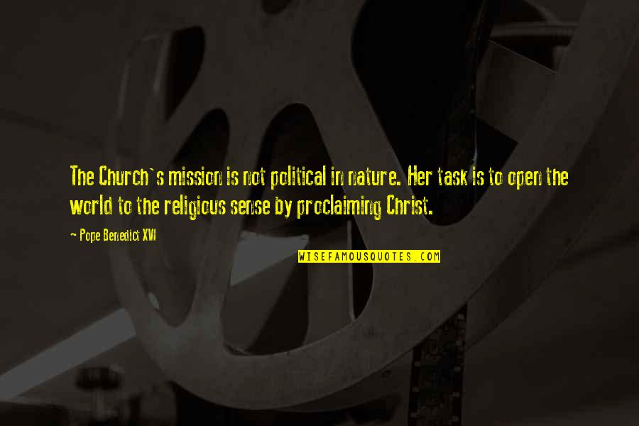 World Is Quotes By Pope Benedict XVI: The Church's mission is not political in nature.