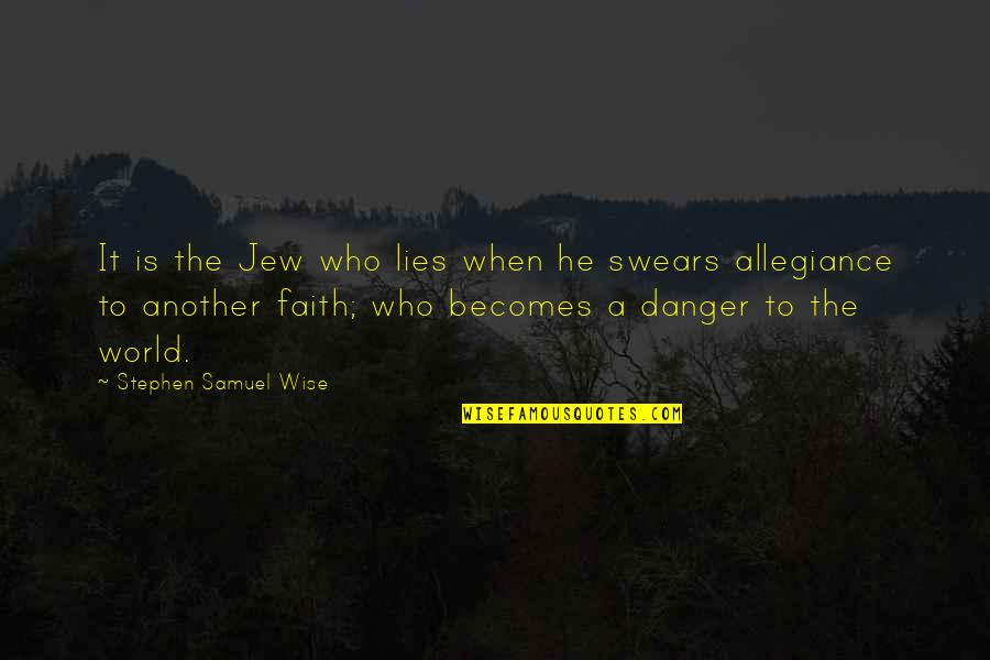 World Is Quotes By Stephen Samuel Wise: It is the Jew who lies when he