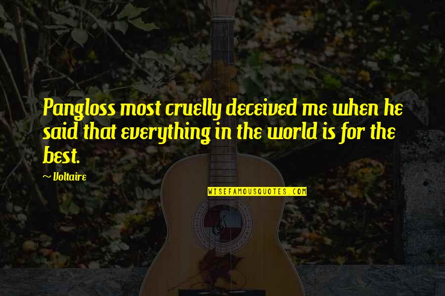 World Is Quotes By Voltaire: Pangloss most cruelly deceived me when he said