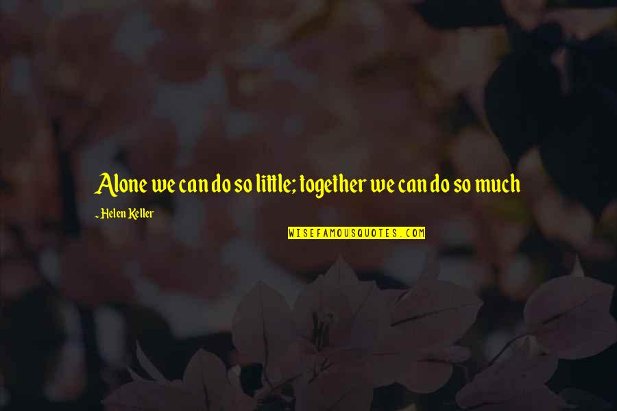 World Markets Real Time Quotes By Helen Keller: Alone we can do so little; together we