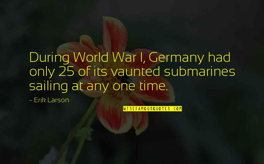 World War Z Fear Quotes By Erik Larson: During World War I, Germany had only 25