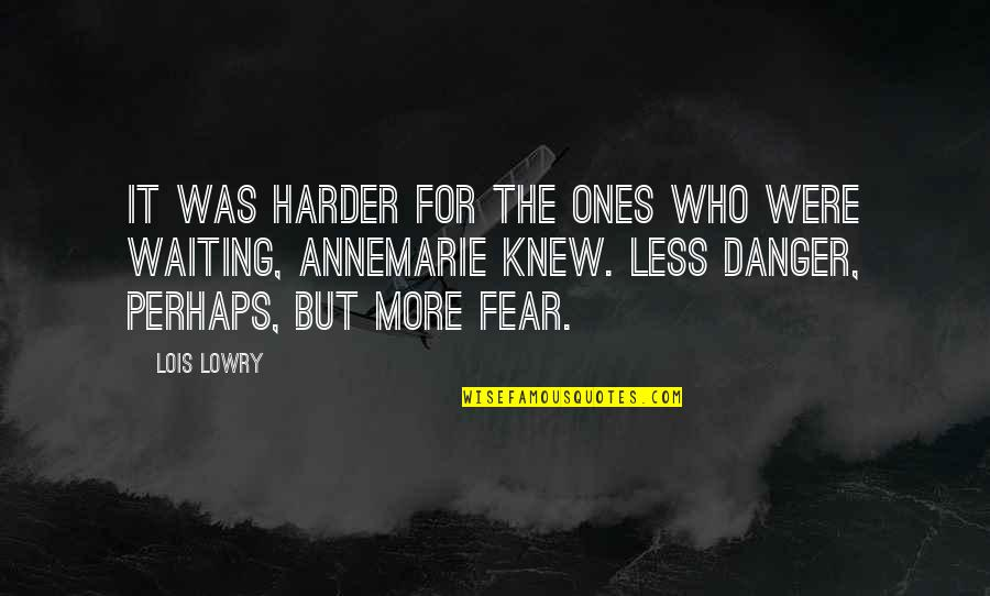 World War Z Fear Quotes By Lois Lowry: It was harder for the ones who were