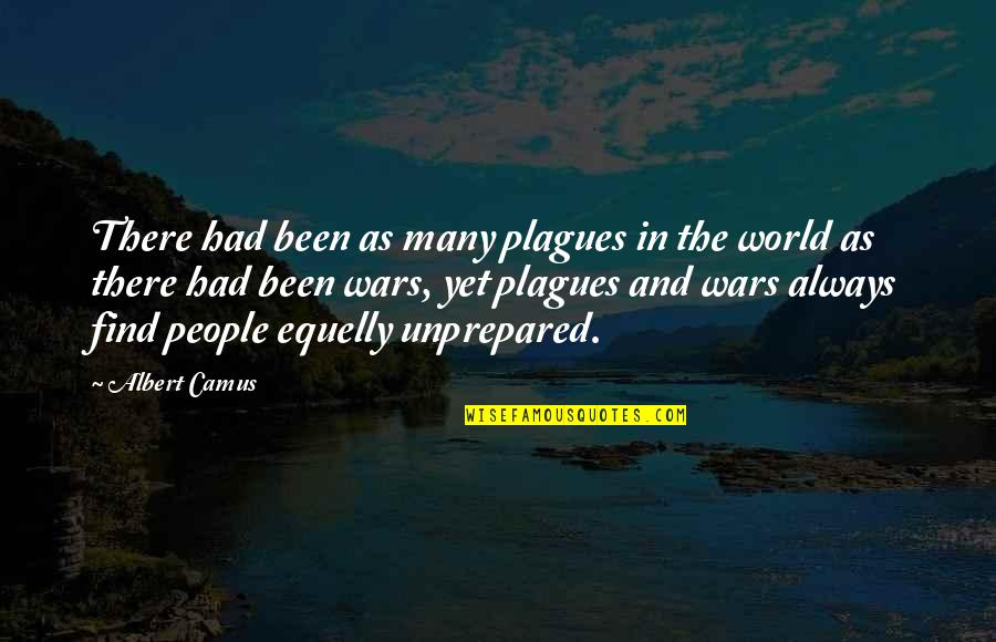 World Wars Quotes By Albert Camus: There had been as many plagues in the
