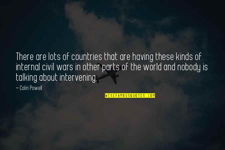 World Wars Quotes By Colin Powell: There are lots of countries that are having
