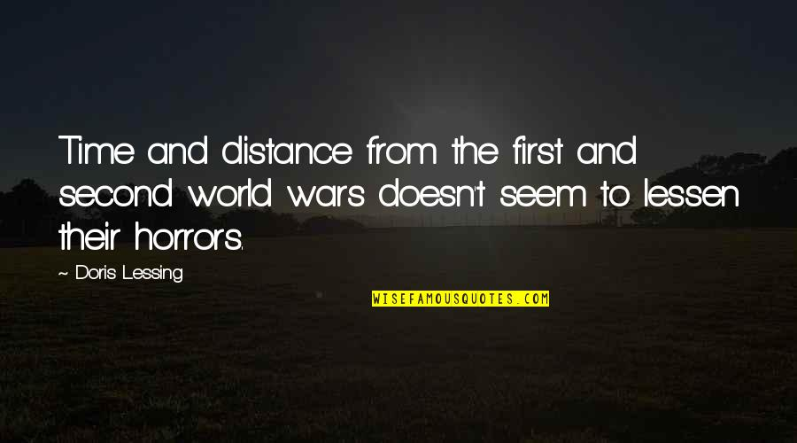 World Wars Quotes By Doris Lessing: Time and distance from the first and second
